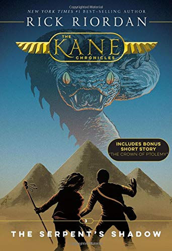 The Kane Chronicles, Book Three The Serpent's Shadow (new cover) (The Kane Chronicles, 3)