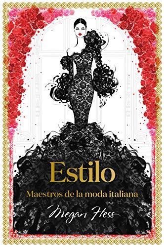 Estilo: Maestros de la moda italiana (Guías ilustradas)