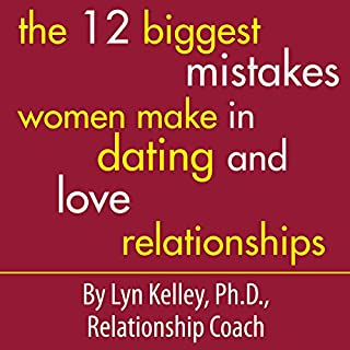 The 12 Biggest Mistakes Women Make in Dating and Love Relationships cover art