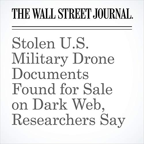 Stolen U.S. Military Drone Documents Found for Sale on Dark Web, Researchers Say copertina