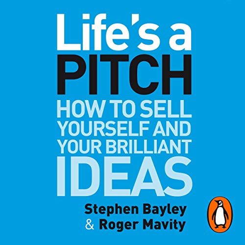 Life's a Pitch     How to Sell Yourself and Your Brilliant Ideas              De :                                                                                                                                 Stephen Bayley,                                                                                        Roger Mavity                               Lu par :                                                                                                                                 Stephen Bayley,                                                                                        Roger Mavity,                                                                                        Roy McMillan,                   and others                 Durée : 7 h et 41 min     Pas de notations     Global 0,0
