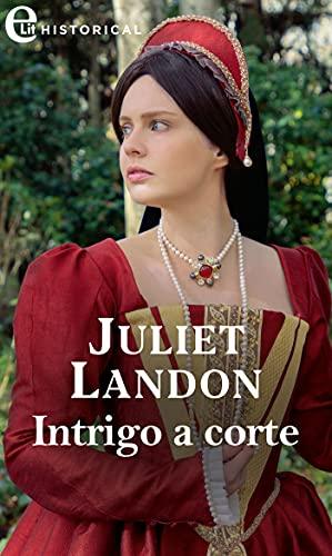 Intrigo a corte (eLit) (Alla corte dei Tudor Vol. 1) di [Juliet Landon]