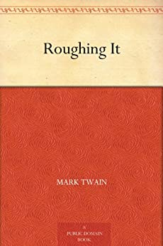 Roughing It by [Mark Twain]