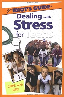 The Complete Idiot's Guide(R) to Dealing with Stress for Teens