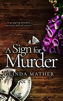 A SIGN FOR MURDER a gripping murder mystery full of twists (Private Detective Book 2) by [LINDA MATHER]