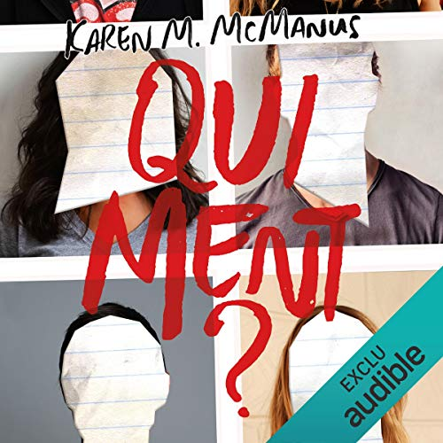 Qui ment ?                   By:                                                                                                                                 Karen M. McManus                               Narrated by:                                                                                                                                 Leïlou Bellisa                      Length: 10 hrs and 3 mins     1 rating     Overall 4.0
