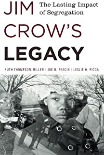 Jim Crow's Legacy: The Lasting Impact of Segregation (Perspectives on a Multiracial America) by Ruth Thompson-Miller Joe R...