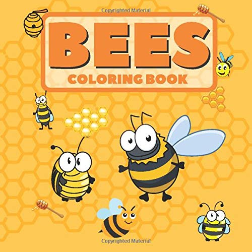 Bees Coloring Book: Bee Coloring Book For Kids And Toddlers