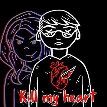 Kill My Heart