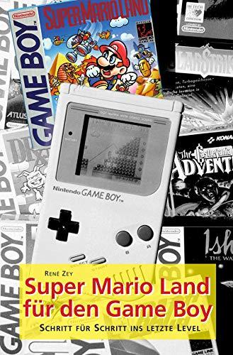 Super Mario Land für den Game Boy: Schritt für Schritt ins letzte...