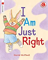 I Am Just Right (I Like to Read)