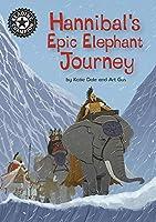 Reading Champion: Hannibal's Epic Elephant Journey: Independent Reading 18