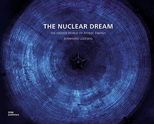 The Nuclear Dream: The Hidden World of Atomic Energy: The Disappearing World of Nuclear Energy