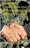 Aprende a Vender más con La Programación Neurolingüística.