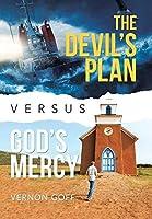 The Devil's Plan Versus God's Mercy