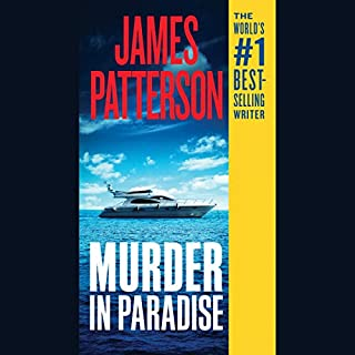Murder in Paradise                   Written by:                                                                                                                                 James Patterson                               Narrated by:                                                                                                                                 Ryan Vincent Anderson,                                                                                        Kyf Brewer,                                                                                        Caitlin Greer,                   and others                 Length: 8 hrs and 28 mins     4 ratings     Overall 4.5
