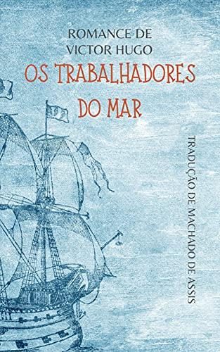Os trabalhadores do mar por Victor Hugo: Romance