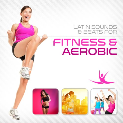 Latin Sounds & Beats for Fitness & Aerobic