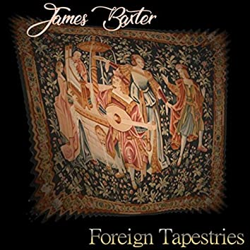 Foreign Tapestries
