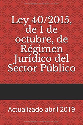 Ley 40/2015, de 1 de octubre, de Régimen Jurídico del Sector Público: Actualizado abril 2019 (Códigos Básicos) (Spanish Edition) download ebooks PDF Books