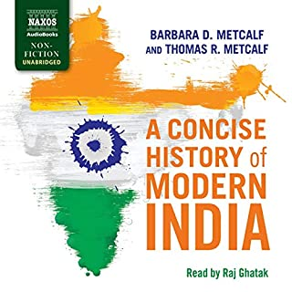 A Concise History of Modern India                   Written by:                                                                                                                                 Barbara Metcalf,                                                                                        Thomas Metcalf                               Narrated by:                                                                                                                                 Raj Ghatak                      Length: 11 hrs and 4 mins     Not rated yet     Overall 0.0