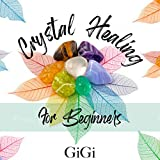 Crystal Healing for Beginners (English Edition)