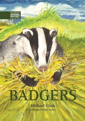 Clark, M: Badgers (The British Natural History Collection, Band 6)