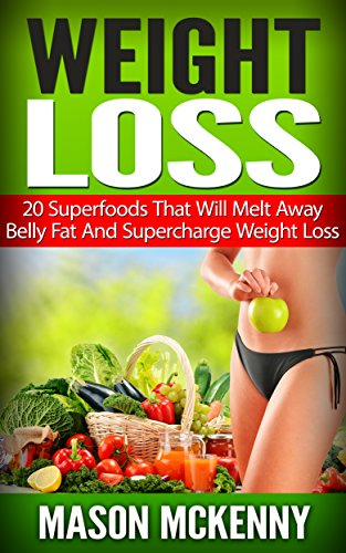 Weight Loss: 20 Superfoods That Will Melt Away Belly Fat And Supercharge Weight Loss (superfoods, vitamins, nutrients, smoothie, weight loss cooking, lose weight fast, super food diet)