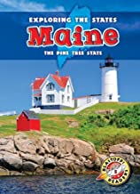 Maine: The Pine Tree State (Exploring the States) (Exploring the States: Blastoff! Readers, Level 5)