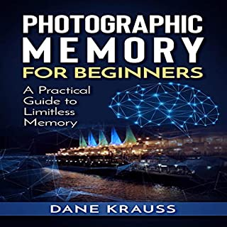 Photographic Memory for Beginners: A Practical Guide to Limitless Memory audiobook cover art