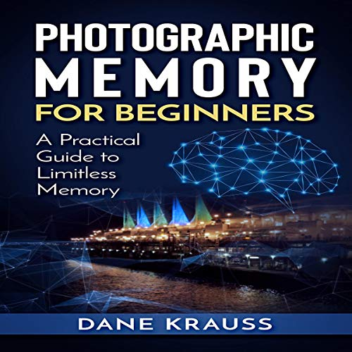 Couverture de Photographic Memory for Beginners: A Practical Guide to Limitless Memory