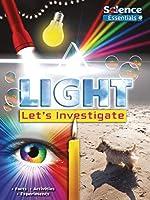 Light: Let's Investigate (Science Essentials)