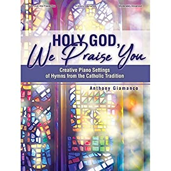 Sheet music Holy God, We Praise You: Creative Piano Settings of Hymns from the Roman Catholic Tradition Book