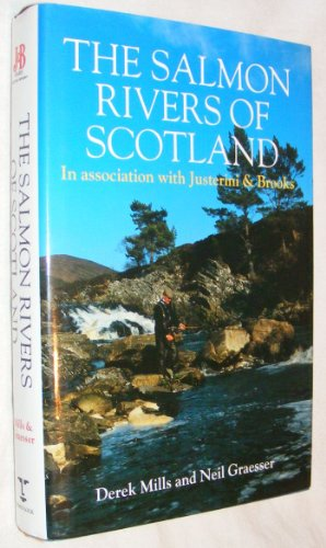 The Salmon Rivers of Scotland: In Association With Justerini & Brooks