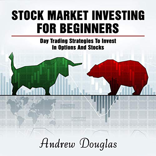 Stock Market Investing for Beginners: Day Trading Strategies to Invest in Options and Stocks cover art