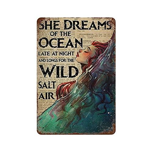 graman Cartel retro de lata de metal con diseño de sirena, con texto en inglés 'She Dreams Of The Ocean Late At Night And Longs For The Wild Salt Air, de 30,5 cm y 20,3 cm