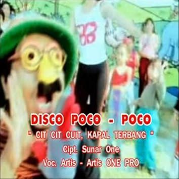 Disco Poco Poco (Cit Cit Cuit / Kapal Terbang)
