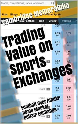 Trading Value on Sports Exchanges: Football Over/Under Goals Market - Betfair Exchange
