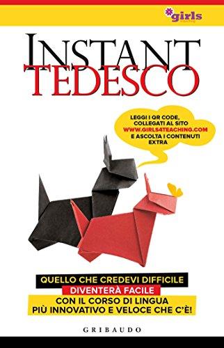 Instant Tedesco: Quello che credevi difficile diventerà facile con il corso di lingua più innovativo e veloce che c'è!