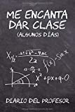 Me encanta dar clase (algunos días): Diario del profesor