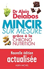 Mincir sur mesure grâce à la chrono nutrition de Dr Alain Delabos