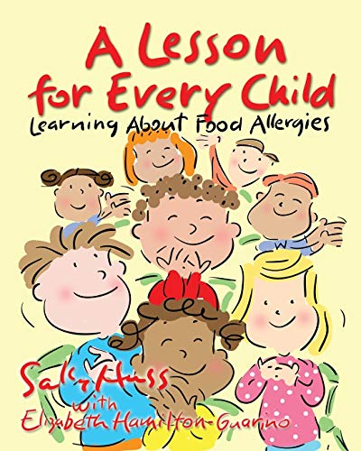 Compare Textbook Prices for A Lesson for Every Child: Learning About Food Allergies  ISBN 9781945742583 by Huss, Sally,Hamilton-Guarino, Elizabeth