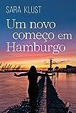 Um novo começo em Hamburgo (Portuguese Edition)