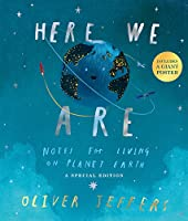 Here We Are: Notes for Living on Planet Earth - A Special Edition