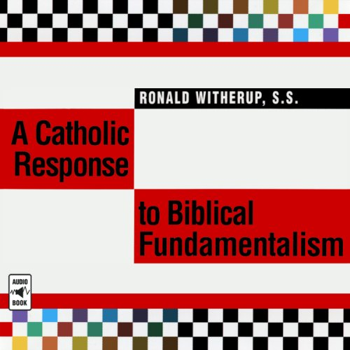 A Catholic Response to Biblical Fundamentalism audiobook cover art