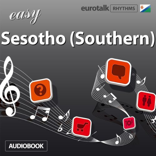 Rhythms Easy Sesotho (Southern)                   By:                                                                                                                                 EuroTalk Ltd                               Narrated by:                                                                                                                                 Jamie Stuart                      Length: 1 hr and 2 mins     Not rated yet     Overall 0.0