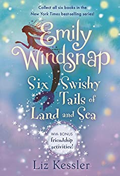 Emily Windsnap: Six Swishy Tails of Land and Sea by [Liz Kessler]