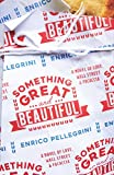 Something Great And Beautiful: A Novel of Love, Wall Street,