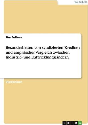 Besonderheiten von syndizierten Krediten und empirischer Vergleich zwischen Industrie- und Entwicklungsl�ndern : B�cher