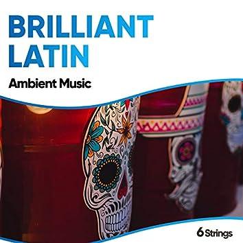 Brilliant Latin Ambient Music